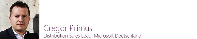 Gregor Primus - Distribution Sales Lead, Microsoft Deutschland GmbH