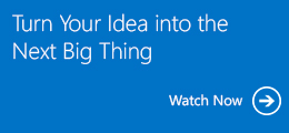 Turn Your Idea into the Next Big Thing- Watch Now